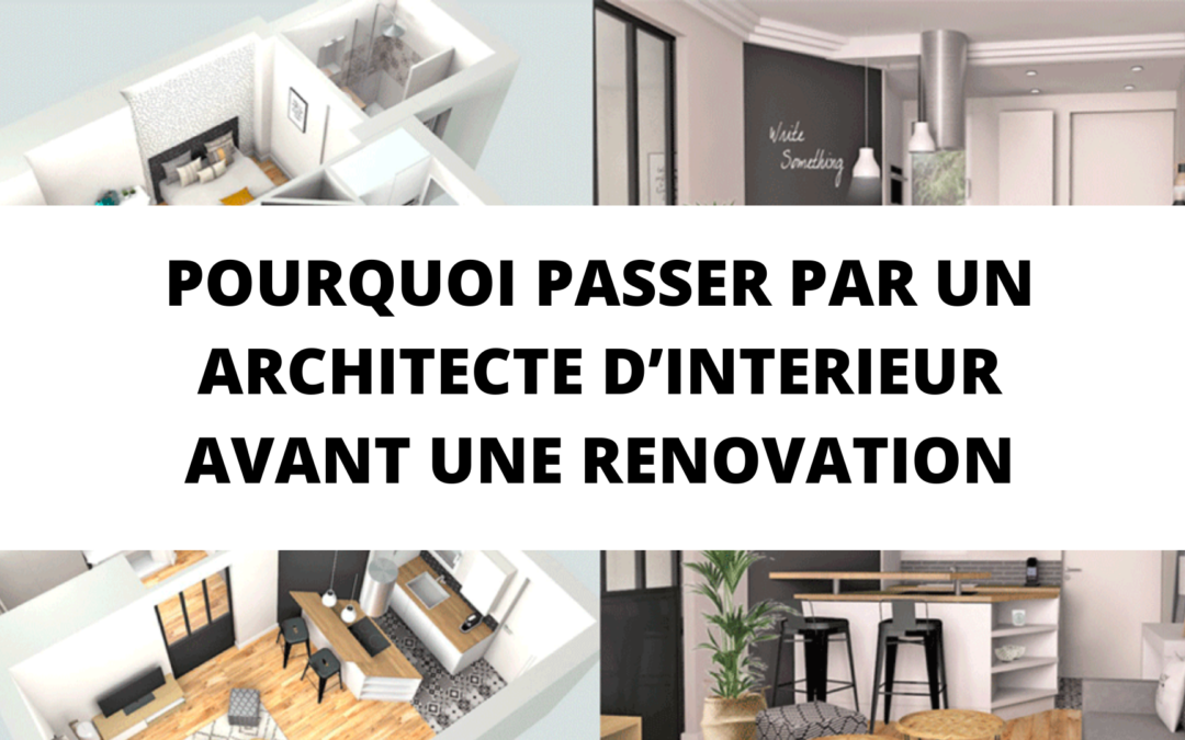 Pourquoi passer par un architecte d'intérieur avant une rénovation